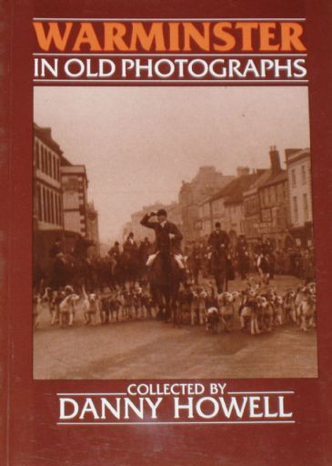 Warminster in Old Photographs, by Danny Howell